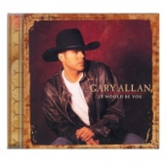 Gary Allan CD - It Would Be You