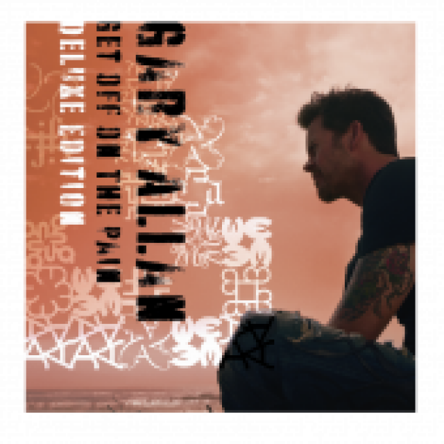 Gary Allan CD- DELUXE Get Off On The Pain